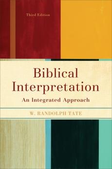 Biblical Interpretation: An Integrated Approach, Tate, W. Randolph