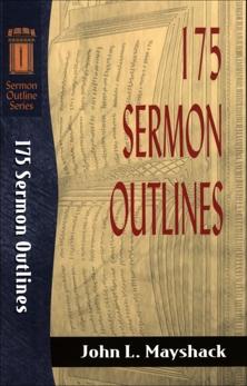 175 Sermon Outlines (Sermon Outline Series), Mayshack, John L.