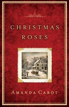 Christmas Roses, Cabot, Amanda