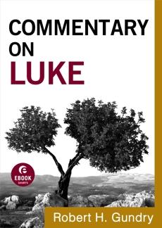 Commentary on Luke (Commentary on the New Testament Book #3), Gundry, Robert H.