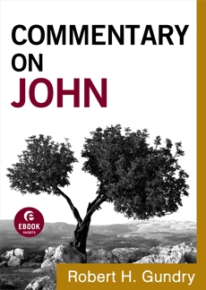 Commentary on John (Commentary on the New Testament Book #4), Gundry, Robert H.