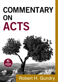 Commentary on Acts (Commentary on the New Testament Book #5), Gundry, Robert H.
