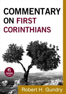 Commentary on First Corinthians (Commentary on the New Testament Book #7), Gundry, Robert H.