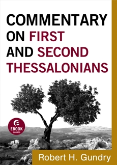 Commentary on First and Second Thessalonians (Commentary on the New Testament Book #13), Gundry, Robert H.