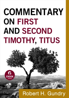 Commentary on First and Second Timothy, Titus (Commentary on the New Testament Book #14), Gundry, Robert H.