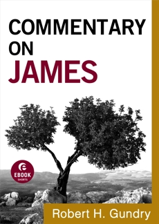 Commentary on James (Commentary on the New Testament Book #16), Gundry, Robert H.
