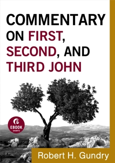 Commentary on First, Second, and Third John (Commentary on the New Testament Book #18), Gundry, Robert H.