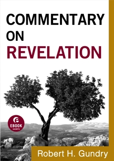 Commentary on Revelation (Commentary on the New Testament Book #19), Gundry, Robert H.