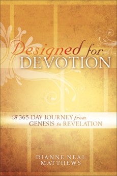 Designed for Devotion: A 365-Day Journey from Genesis to Revelation, Matthews, Dianne Neal