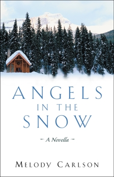 Angels in the Snow: A Novella, Carlson, Melody