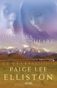 Changes of Heart (Montana Skies Book #1), Elliston, Paige Lee