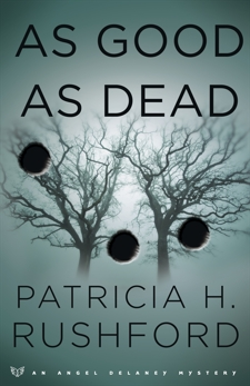 As Good as Dead (Angel Delaney Mysteries Book #3), Rushford, Patricia H.