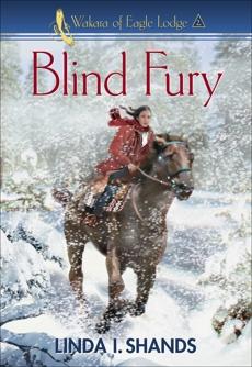 Blind Fury (Wakara of Eagle Lodge), Shands, Linda I.