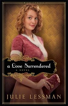 A Love Surrendered (Winds of Change Book #3): A Novel, Lessman, Julie