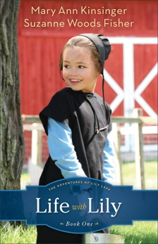 Life with Lily (The Adventures of Lily Lapp Book #1), Fisher, Suzanne Woods & Kinsinger, Mary Ann