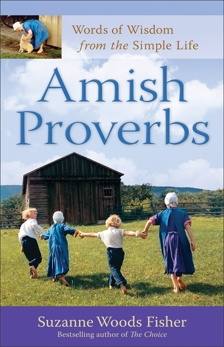 Amish Proverbs: Words of Wisdom from the Simple Life, Fisher, Suzanne Woods