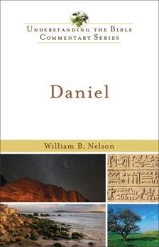 Daniel (Understanding the Bible Commentary Series), Nelson, William B.