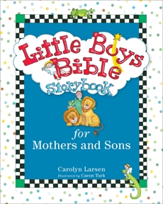 Little Boys Bible Storybook for Mothers and Sons, Larsen, Carolyn