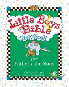 Little Boys Bible Storybook for Fathers and Sons, Larsen, Carolyn