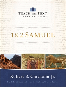 1 & 2 Samuel (Teach the Text Commentary Series), Chisholm, Robert B. Jr.