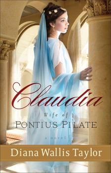 Claudia, Wife of Pontius Pilate: A Novel, Taylor, Diana Wallis