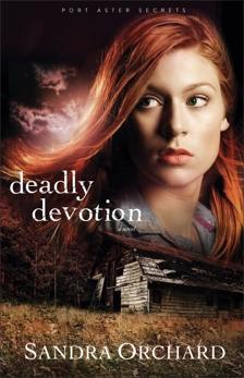 Deadly Devotion (Port Aster Secrets Book #1): A Novel, Orchard, Sandra