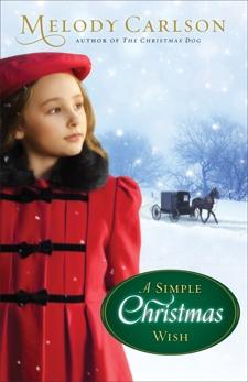 A Simple Christmas Wish: A Christmas Novella, Carlson, Melody