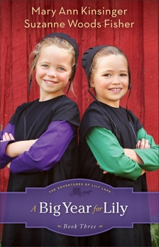 A Big Year for Lily (The Adventures of Lily Lapp Book #3), Fisher, Suzanne Woods & Kinsinger, Mary Ann