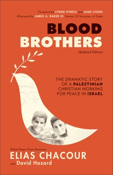Blood Brothers: The Dramatic Story of a Palestinian Christian Working for Peace in Israel, Chacour, Elias & Hazard, David