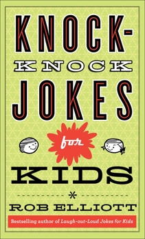 Knock-Knock Jokes for Kids, Elliott, Rob