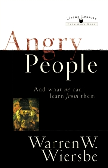 Angry People (Living Lessons From God's Word): . . . and What We Can Learn from Them, Wiersbe, Warren W.