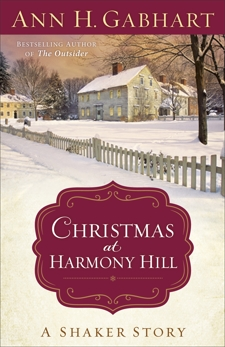 Christmas at Harmony Hill: A Shaker Story, Gabhart, Ann H.