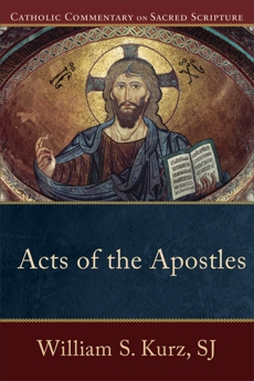 Acts of the Apostles (Catholic Commentary on Sacred Scripture), Kurz, William S. SJ