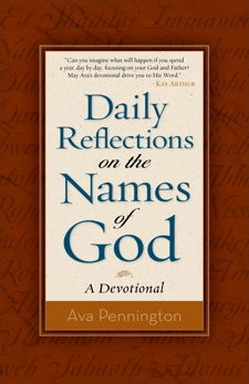 Daily Reflections on the Names of God: A Devotional, Pennington, Ava