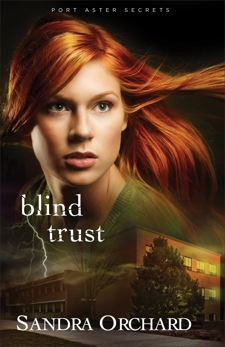 Blind Trust (Port Aster Secrets Book #2): A Novel, Orchard, Sandra