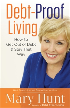 Debt-Proof Living: How to Get Out of Debt & Stay That Way, Hunt, Mary