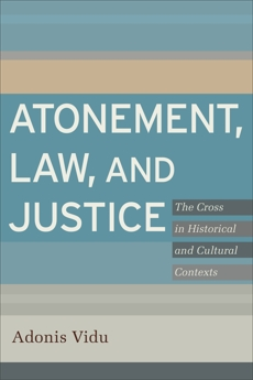 Atonement, Law, and Justice: The Cross in Historical and Cultural Contexts, Vidu, Adonis