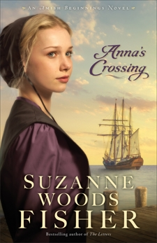 Anna's Crossing (Amish Beginnings Book #1), Fisher, Suzanne Woods