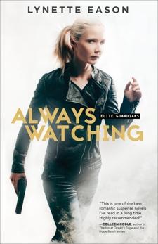Always Watching (Elite Guardians Book #1), Eason, Lynette