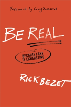 Be Real: Because Fake Is Exhausting, Bezet, Rick