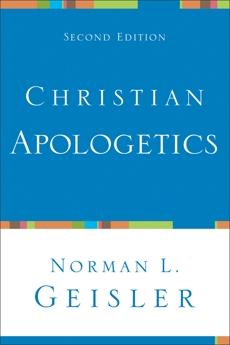Christian Apologetics, Geisler, Norman L.