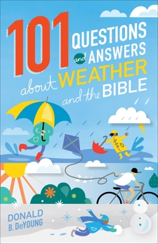 101 Questions and Answers about Weather and the Bible, DeYoung, Donald B.