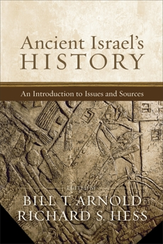 Ancient Israel's History: An Introduction to Issues and Sources,
