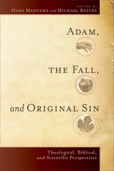 Adam, the Fall, and Original Sin: Theological, Biblical, and Scientific Perspectives,