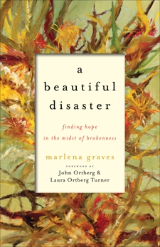 A Beautiful Disaster: Finding Hope in the Midst of Brokenness, Graves, Marlena