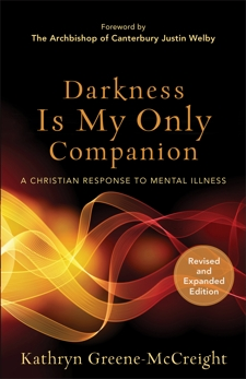 Darkness Is My Only Companion: A Christian Response to Mental Illness, Greene-McCreight, Kathryn