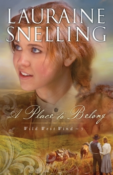 A Place to Belong (Wild West Wind Book #3), Snelling, Lauraine