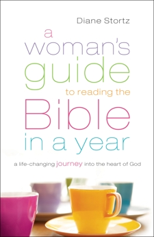 A Woman's Guide to Reading the Bible in a Year: A Life-Changing Journey Into the Heart of God, Stortz, Diane