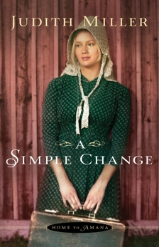 A Simple Change (Home to Amana Book #2), Miller, Judith