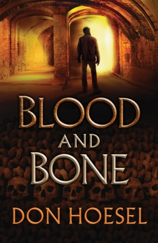 Blood and Bone (A Jack Hawthorne Adventure Book #3), Hoesel, Don